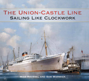 The Union-Castle Line Sailing Like Clockwork